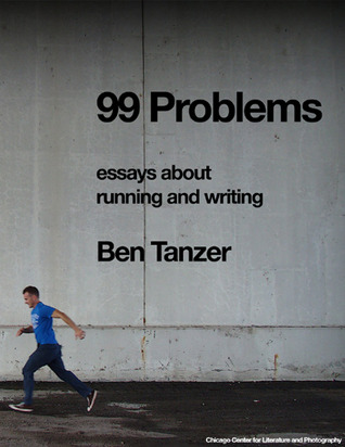 99 Problems by Ben Tanzer