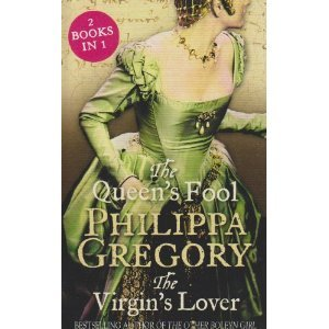 The Queen's Fool / The Virgin's Lover by Philippa Gregory