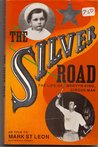 The Silver Road. The Life of Mervyn King, Circus Man.