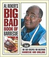 Al Roker's Big Bad Book of Barbecue: 100 Easy Recipes for Barbecue and Grilling