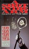 A Shot in the Arm: Death at the BBC
