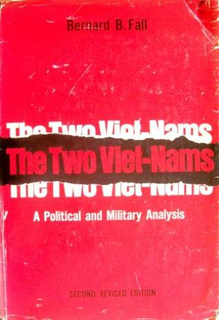 The Two Viet-Nams: A Political and Military Analysis (Second Revised Edition)