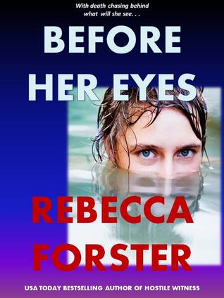 Before Her Eyes by Rebecca Forster
