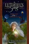 Dreams of the Ringed Vale (Luthiel's Song, #1)