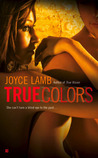 True Colors (True Trilogy, #2)
