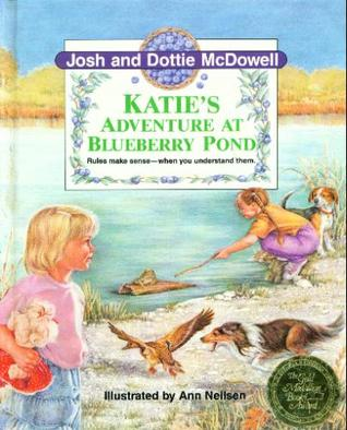 Katie's Adventure at Blueberry Pond by Josh McDowell