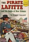 The Pirate Lafitte and the Battle of New Orleans
