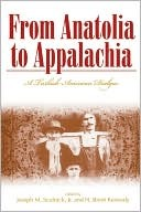 From Anatolia to Appalachia by N. Brent Kennedy
