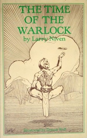 The Time of the Warlock by Larry Niven