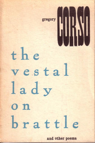 The Vestal Lady on Brattle and Other Poems by Gregory Corso
