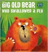 Big Old Bear who Swallowed a Fly (Pop-Up with a Bite)