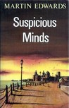 Suspicious Minds by Martin Edwards