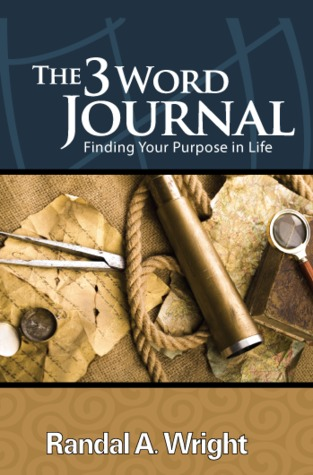 The 3 Word Journal by Randal A. Wright