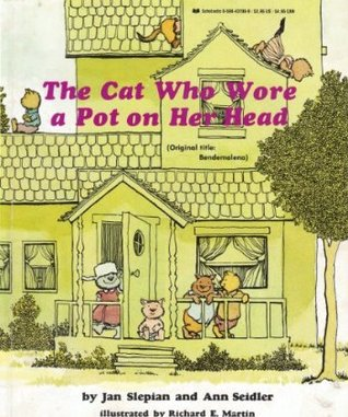 The Cat Who Wore a Pot on Her Head by Jan Slepian