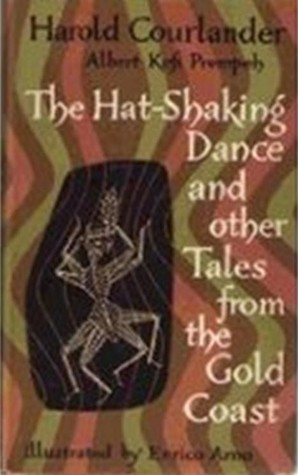 The Hat-Shaking Dance and Other Tales from the Gold Coast by Harold Courlander