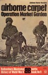 Airborne Carpet: Operation Market Garden (Battle Book, #9)
