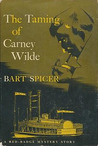 The Taming of Carney Wilde (Red Badge Detective)