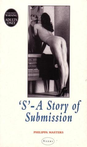 S: A Story of Submission