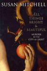 All Things Bright And Beautiful: Murder In The City Of Light