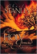 On Holy Ground by Charles F. Stanley