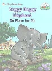 Saggy Baggy Elephant: No Place For Me