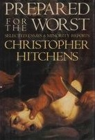 Prepared for the Worst by Christopher Hitchens