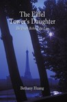 The Eiffel Tower's Daughter by Bethany Huang