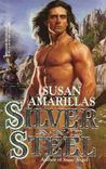 Silver And Steel (Harlequin Historical #233)