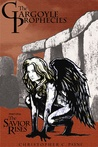 The Savior Rises (The Gargoyle Prophecies, #1)