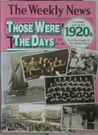 Those Were the Days: A Nostalgic Look at the 1920s from the Pages of the Weekly News