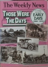 Those Were the Days: A Nostalgic Look at Erly Days 1900-1919