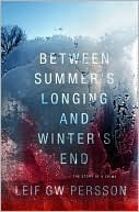 Between Summer's Longing and Winter's End (The Fall of the We... by Leif G.W. Persson