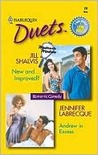 New and... Improved? / Andrew in Excess (Harlequin Duets, #28)