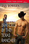 Branded by the Texas Rancher (Cowboy Bad Boys # 2)