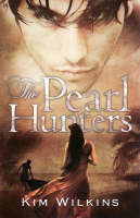 The Pearl Hunters by Kim Wilkins