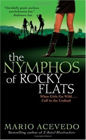 The Nymphos of Rocky Flats (Felix Gomez, #1)