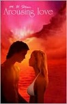 Arousing Love by M.H. Strom
