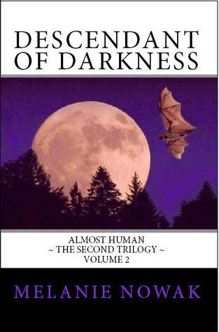 Descendant of Darkness (Almost Human, The Second Trilogy,  #2)
