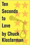 Ten Seconds to Love: An Essay from Sex, Drugs, and Cocoa Puffs