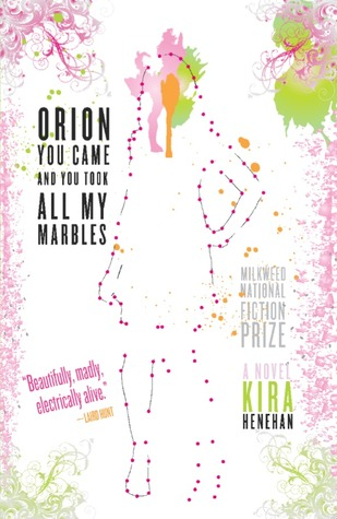 Orion You Came and You Took All My Marbles by Kira Henehan