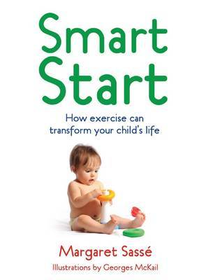 Smart Start: How Exercise And Good Diet Can Transform Your Child's Life