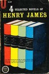 Four Selected Novels of Henry James: The Americans, The Europeans, Daisy Miller, an International Episode