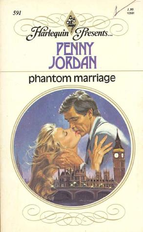 Phantom Marriage (Harlequin Presents, #591)