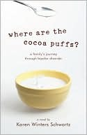 Where Are the Cocoa Puffs?: A Family's Journey Through Bipolar Disorder