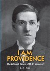 I Am Providence: The Life and Times of H.P. Lovecraft