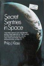 Secret Sentries in Space by Philip J Klass