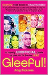 Gleeful!: A Totally Unofficial Guide to the Hit TV Series Glee
