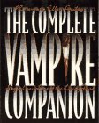 The Complete Vampire Companion by Rosemary Ellen Guiley