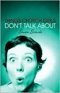 Things Church Girls Don't Talk about