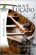 The Gospel of Luke (Life Lessons with Max Lucado)